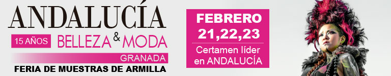 ANDALUC?A BELLEZA & MODA GRANADA - 21, 22 y 23 de febrero 2020