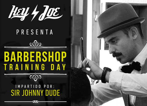 Aprende con Hey Joe! en su espectacular Barbershop Training Day