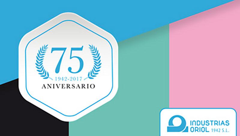 Industrias Oriol - 75 Aniversario